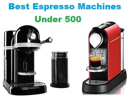 Best Espresso Machines under 500