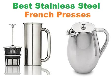Best Stainless Steel French Presses