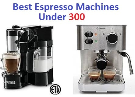 Best Espresso Machines Under 300