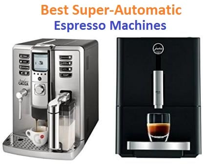 Top 15 Best Super-automatic espresso machines in 2018