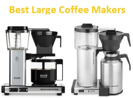 Best Large Coffee Makers