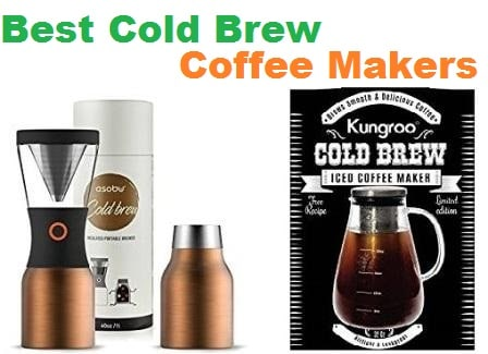 Top 15 Best Cold Brew Coffee Makers in 2018