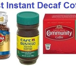 Top 15 Best Instant Decaf Coffee in 2019 – Complete Guide