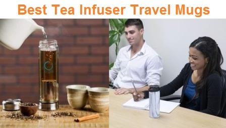 Top 15 Best Tea Infuser Travel Mugs in 2020